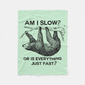 Sloth am I slow? Fleece Blanket