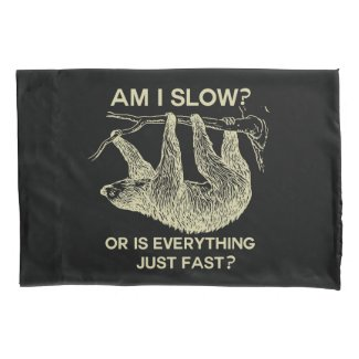 Sloth am I slow? Pillowcase