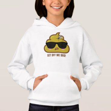 So the Poop says to the fly.... Hoodie
