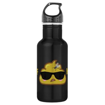 So the Poop says to the fly.... Stainless Steel Water Bottle
