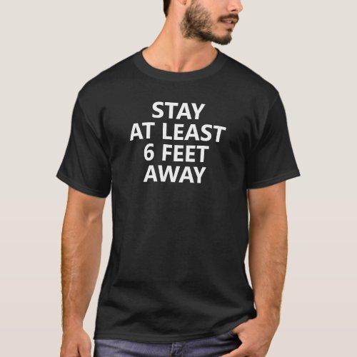 Social Distance Stay Away Slogan T-Shirt
