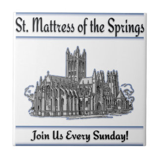 """St. Mattress Of The Springs"" Church Ceramic Tile"