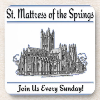 """St. Mattress Of The Springs"" Church Drink Coaster"