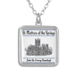 """St. Mattress Of The Springs"" Church Custom Necklace"