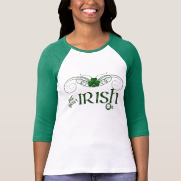 "St. Patrick's Day - ""Get Your Irish On"" Shirt"