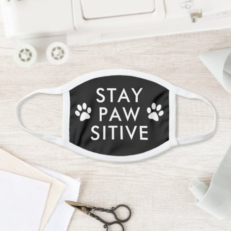 Stay Pawsitive Positive Face Mask