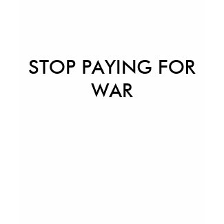 STOP PAYING FOR WAR shirt