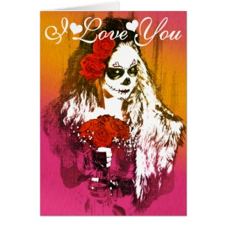 Sugar Skull Woman with Roses Art I Love You Card