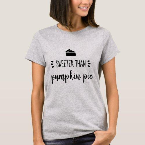 Sweeter Than Pumpkin Pie Fall Shirt
