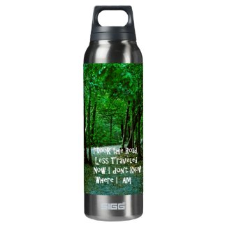 Take the road less traveled 16 oz insulated SIGG thermos water bottle