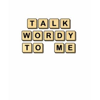 Talk Wordy to Me Wooden Tile Shirt shirt