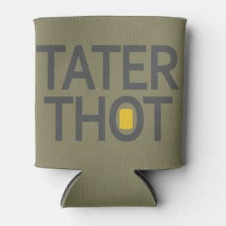 Tater Thot Koozie Can Cooler