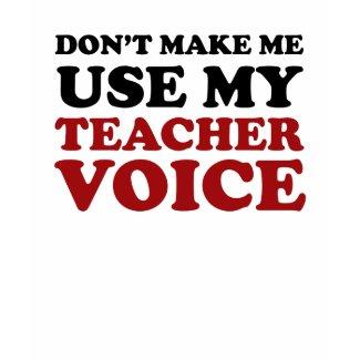 Teacher Voice Shirt shirt