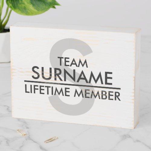 TEAM (Surname) Lifetime Member   White Wooden Box Sign