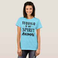 Tequila is my spirit animal T-Shirt