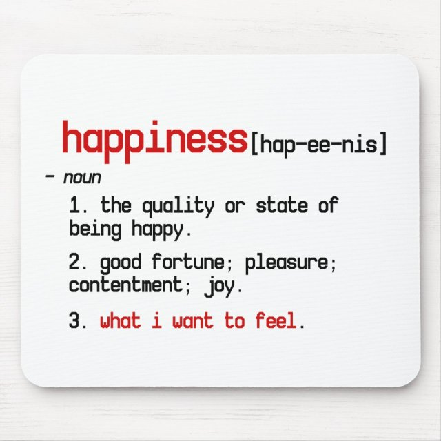 The Definition Of Happiness Mousepad