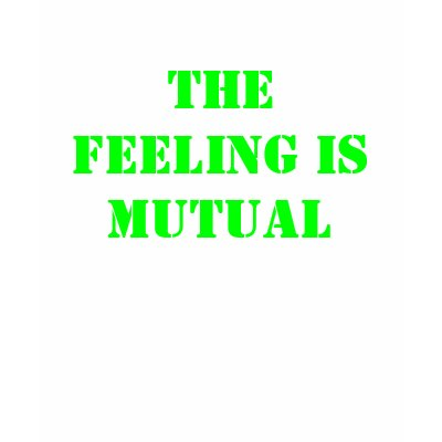 https://i1.wp.com/rlv.zcache.com/the_feeling_is_mutual_tshirt-p235123859075945712445e_400.jpg