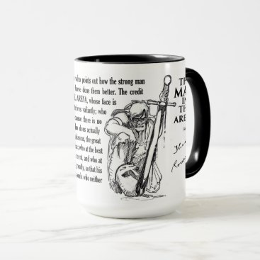 The Man in the Arena by Teddy Roosevelt Mug