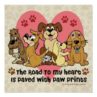 The Road To My Heart Dog Paw Prints Perfect Poster