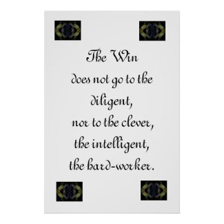 The Win Does Not Go To The Diligent Poster by CricketDiane 2012