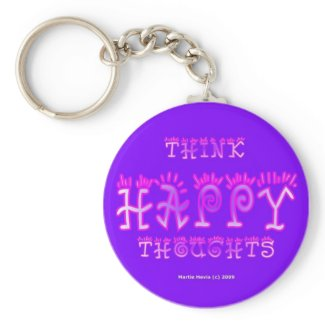 Think Happy Thoughts (5a) Keychain