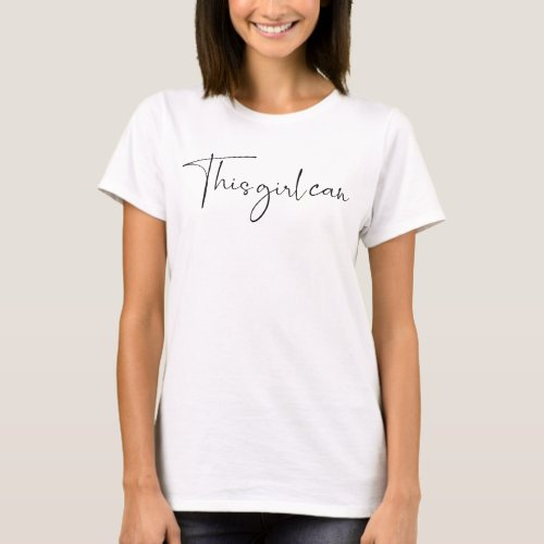 This Girl Can Saying T-Shirt