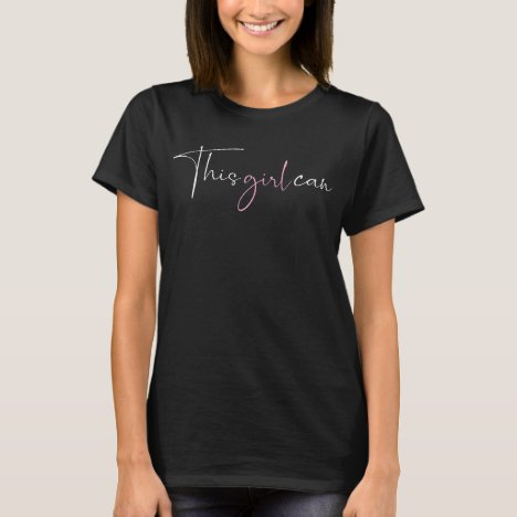 This Girl Can Saying | White Pink T-Shirt