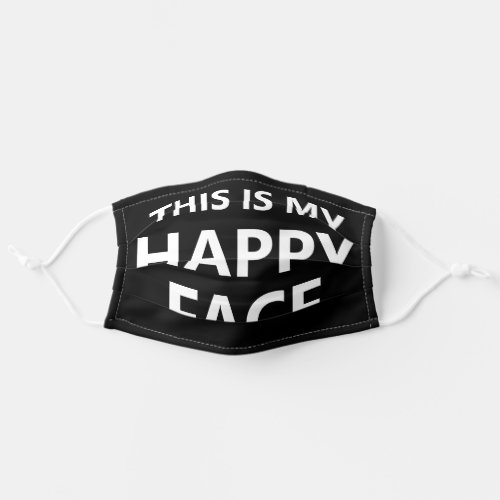 This is My Happy Face Adult Cloth Face Mask