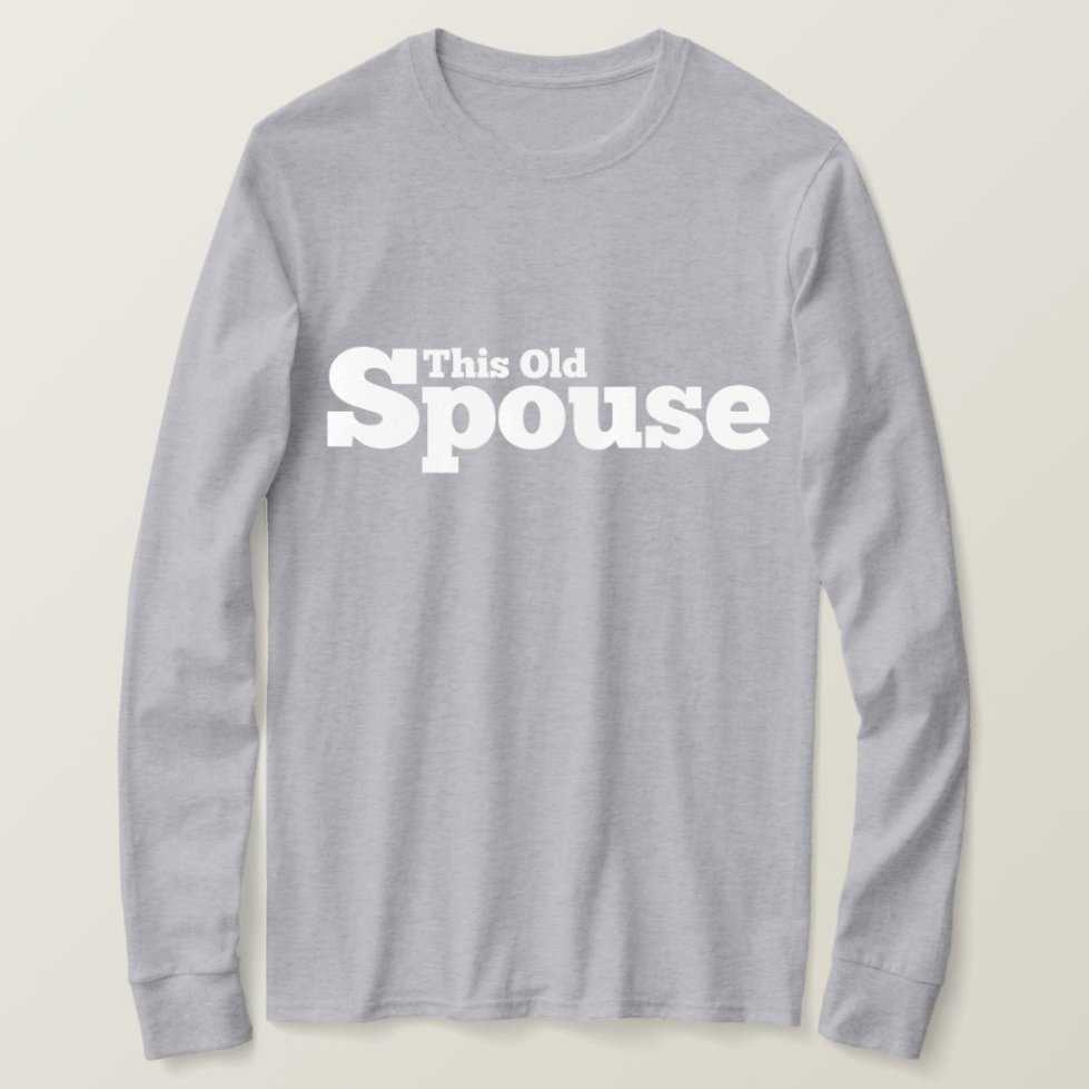 This Old Spouse T-Shirt