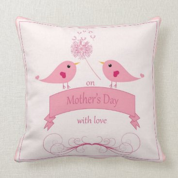 """Throw Pillow  """"On Mother's Day with Love"""""""