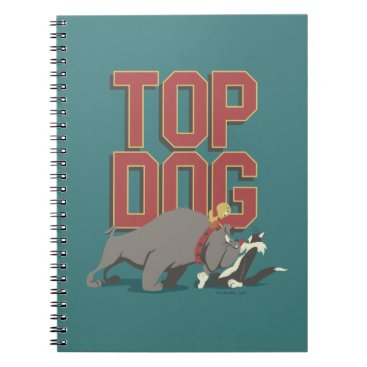 """""""Top Dog"""" Spike Guarding TWEETY™ From SYLVESTER™ Notebook"""