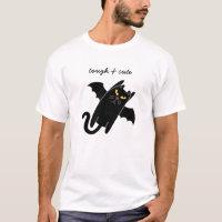 Tough & Cute T-Shirt