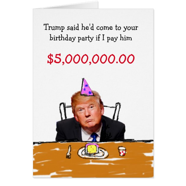 Trump 5000000 Birthday Card