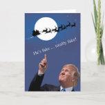 Trump Christmas: Santa is fake Holiday Card