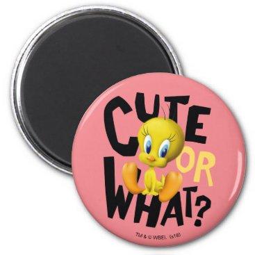 TWEETY™- Cute Or What? Magnet