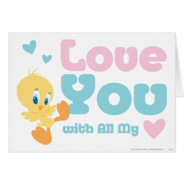 "Tweety ""Love You With All My Heart"""