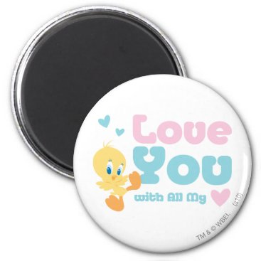 """Tweety """"Love You With All My Heart"""" Magnet"""