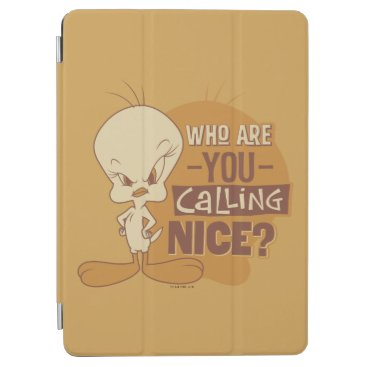 TWEETY™- Who Are You Calling Nice? iPad Air Cover