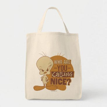 TWEETY™- Who Are You Calling Nice? Tote Bag