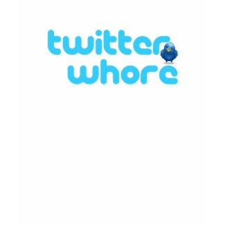 twitter whore Shirt shirt