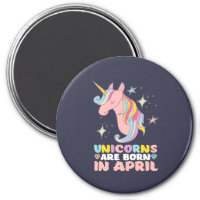 Unicorns Are Born In April Cute Birthday Girl Magnet
