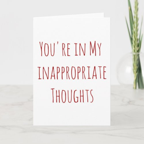Valentine you're in my inappropriate thoughts holiday card