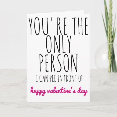 Valentines Day Card you're the only person