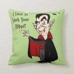 Vampire Sucks Your Blood! Throw Pillow