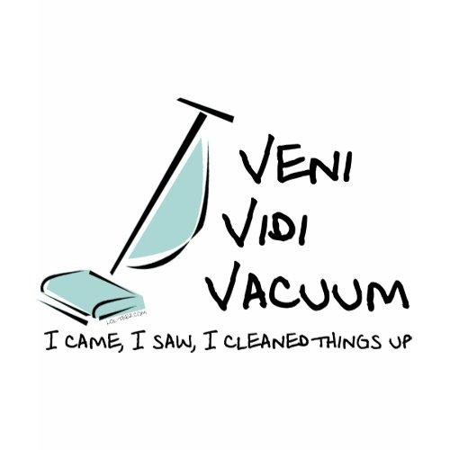 Veni Vidi Vacuum shirt