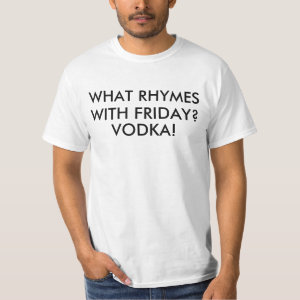 Vodka Rhymes With Friday Tee Shirt