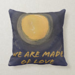 We are made of Love Throw Pillow