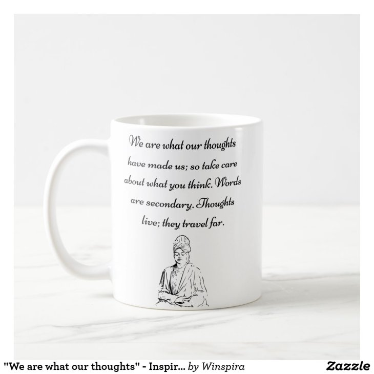 """We are what our thoughts"" - Inspirational Mug"