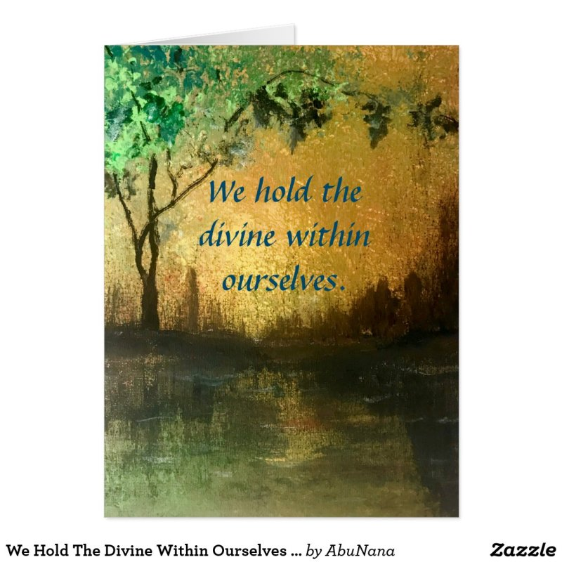 We Hold The Divine Within Ourselves Encouragement Card
