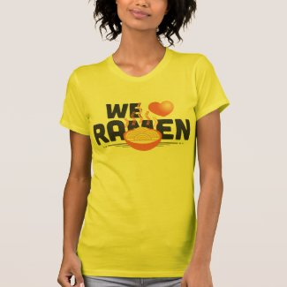 we love ramen noodles! shirt